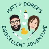 Matt and Doree's Eggcellent Adventure